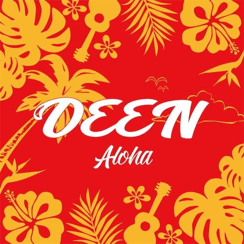 DEEN_Aloha20180711.jpg