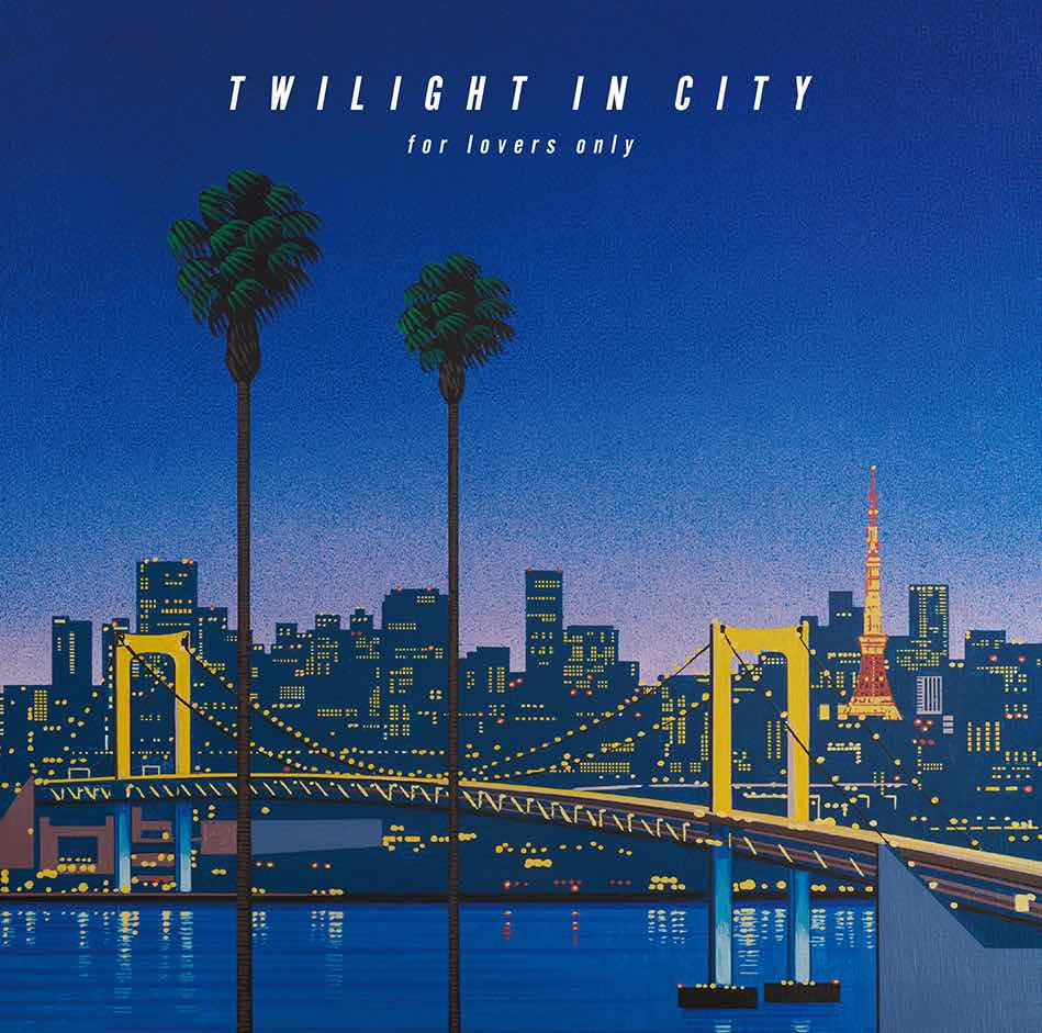 TWILIGHT IN CITY ~for lovers only~