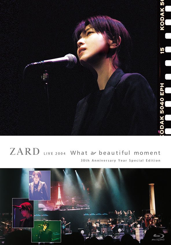 "ZARD LIVE 2004""What a beautiful moment""[30th Anniversary Year Special Edition]"