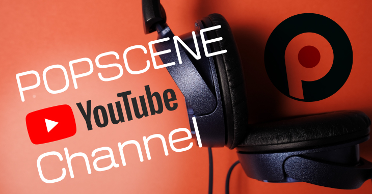 YouTube POPSCENE Channel